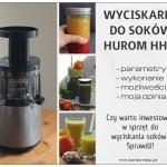 Nowa wyciskarka do soków Hurom HH2G - czy warto w nią zainwestować?