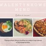 Walentynkowe menu